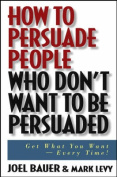 How to Persuade People Who Don't Want to be Persuaded