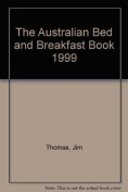 The Australian Bed and Breakfast Book 1999
