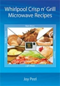 Whirlpool Crisp N' Grill Microwave Recipes