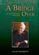 A Bridge Over