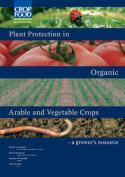 Plant Protection in Organic Arable and Vegetable Crops