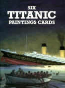 Six Titanic Paintings