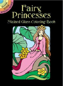 Fairy Princesses Stained Glass Coloring Book