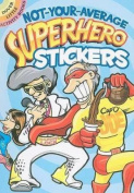 Not-Your-Average Superhero Stickers