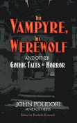 The Vampyre, the Were-Wolf