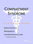 Compartment Syndrome - A Medical Dictionary, Bibliography, and Annotated Research Guide to Internet References