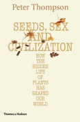 Seeds, Sex and Civilization