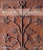 The Majesty of Mughal Decoration