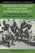 Strategies and Norms in a Changing Matrilineal Society