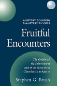 A History of Modern Planetary Physics: Volume 3, The Origin of the Solar System and of the Moon from Chamberlain to Apollo