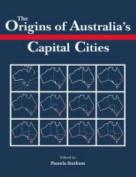 The Origins of Australia's Capital Cities