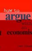 How to Argue with an Economist