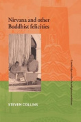 Nirvana and Other Buddhist Felicities