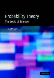 Probability Theory: The Logic of Science: v.1: Principles and Elementary Applications