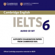 Cambridge IELTS 6 Audio CDs [Audio]