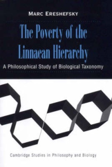 The Poverty of the Linnaean Hierarchy: A Philosophical Study of Biological Taxonomy (Cambridge Studies in Philosophy and Biology)