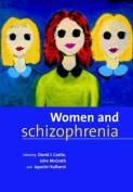 Women and Schizophrenia