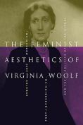 The Feminist Aesthetics of Virginia Woolf