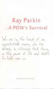 Ray Parkin on a POW's Survival