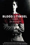 Blood and Tinsel: A Memoir