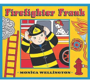 Firefighter Frank Board Book Edition [Board book]