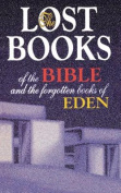 The Lost Books of the Bible and the Forgotten Book of Eden