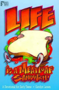 Life is a Meatloaf Sandwich