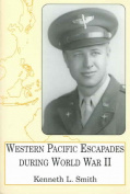 Western Pacific Escapades During World War II