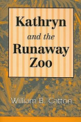Kathryn and the Runaway Zoo