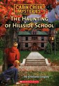 The Haunting of Hillside School (Cabin Creek Mysteries