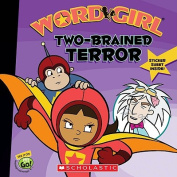 Two-Brained Terror (Word Girl