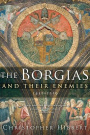 The Borgias and Their Enemies, 1431-1519