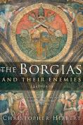 The Borgias and Their Enemies, 1431-1519