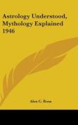 Astrology Understood, Mythology Explained 1946