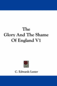 The Glory and the Shame of England V1