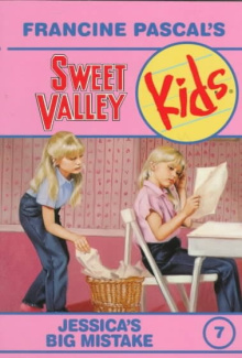 JESSICA'S BIG MISTAKE (Sweet Valley Kids) Molly Mia Stewart
