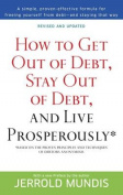 How to Get Out of Debt, Stay Out of Debt and Live Prosperously