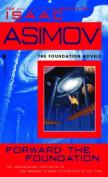 Forward the Foundation (Foundation Novels