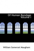Of Human Bondage Volume I