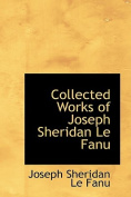 Collected Works of Joseph Sheridan Le Fanu