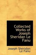 Collected Works of Joseph Sheridan Le Fanu
