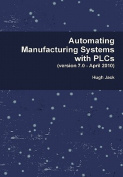 Automating Manufacturing Systems with Plcs