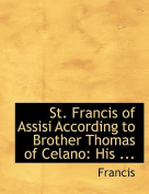 St. Francis of Assisi According to Brother Thomas of Celano [LAT]