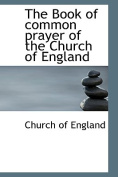 The Book of Common Prayer of the Church of England
