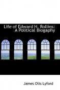 Life of Edward H. Rollins