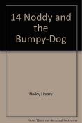 14 Noddy and the Bumpy-Dog