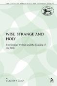 Wise, Strange and Holy