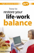 How to Restore Your Life-work Balance