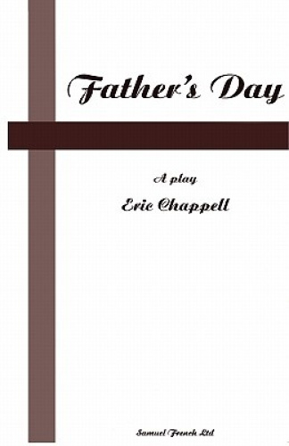 Father's Day (French's Acting Editions) by Eric Chappell.