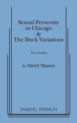 """""""Sexual Perversity in Chicago"""" and """"the Duck Variations"""""""